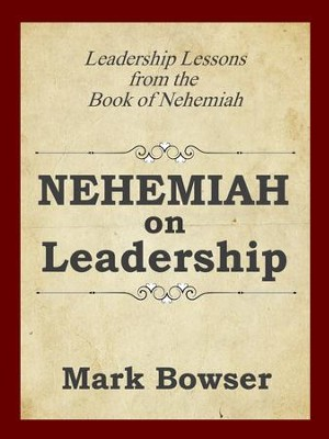 Nehemiah on leadership ebook mark bowser 9781613396674 nehemiah on leadership ebook by mark bowser fandeluxe Ebook collections