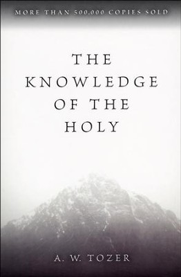 Image result for A.W. Tozer, The Knowledge of the Holy