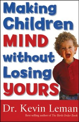 Making Children Mind Without Losing Yours, Revised and updated, Slightly Imperfect  -     By: Dr. Kevin Leman
