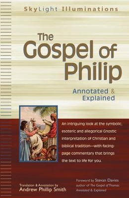The Gospel of Philip: Annotated and Explained  -     By: Andrew Phillip Smith, Stevan Davies