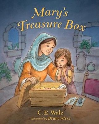 Mary's Treasure Box - eBook  -     By: C.E. Walz     Illustrated By: Bruno Merz