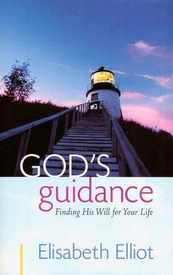 God's Guidance: Finding His Will for Your Life   -     By: Elisabeth Elliot