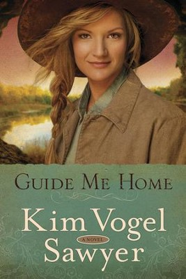 Guide Me Home  -     By: Kim Vogel Sawyer
