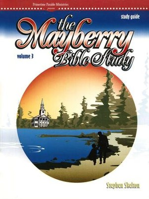 The Mayberry Bible Study, Study Guide, Volume 3  -     By: Stephen Skelton