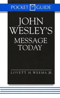 Pocket Guide to John Wesley's Message Today  -     By: Lovett H. Weems Jr.