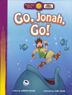 Go, Jonah, Go!  -     By: Jennifer Holder