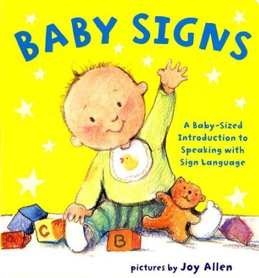 Baby Signs: A Baby-Sized Introduction to Speaking With Sign Language  -     By: Joy Allen