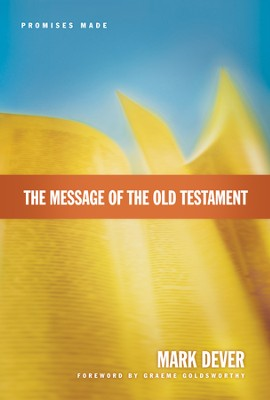 The Message of the Old Testament: Promises Made - eBook  -     By: Mark Dever