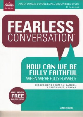 Fearless Conversation: How Can We Be Fully Faithful When We're Fully Flawed? Leader's Guide  -