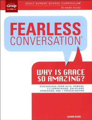 Fearless Conversation: Why is Grace So Amazing? Leader's Guide  -