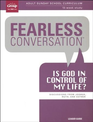 Fearless Conversation: Is God in Control of My Life? Leader's Guide  -