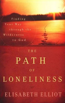 The Path of Loneliness (repackaged edition)  -     By: Elisabeth Elliot