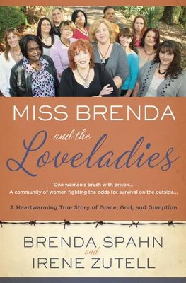 Miss Brenda and the Loveladies: A Heartwarming True Story of Grace, God, and Gumption  -     By: Brenda Spahn, Irene Zutell