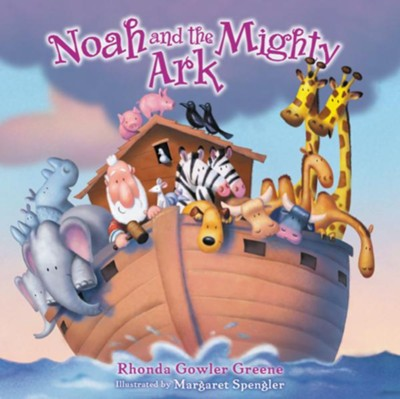 Noah and the Mighty Ark  -     By: Rhonda Gowler Greene     Illustrated By: Margaret L. Spengler