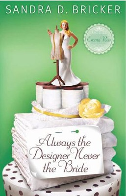 Always the Designer, Never the Bride, Emma Rae Creation Series #3   -     By: Sandra D. Bricker