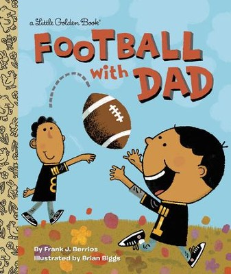 Football with Dad - eBook  -     By: Frank Berrios     Illustrated By: Brian Biggs