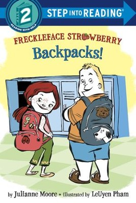 Freckleface Strawberry: Backpacks! - eBook  -     By: Julianne Moore     Illustrated By: LeUyen Pham