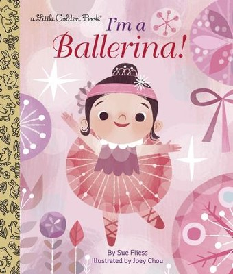 I'm a Ballerina! - eBook  -     By: Sue Fliess     Illustrated By: Joey Chou