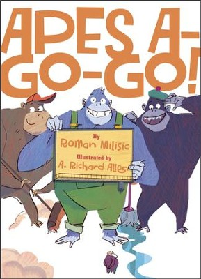 Apes A-Go-Go! - eBook  -     By: Roman Milisic     Illustrated By: A. Richard Allen