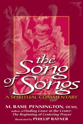 The Song of Songs: A Spiritual Commentary  -     By: Basil Pennington