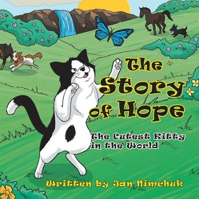 The Story of Hope: The Cutest Kitty in the World - eBook  -     By: Jan Nimchuk