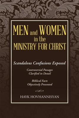 Men and Women in the Ministry for Christ: Scandalous Confusions Exposed - eBook  -     By: Hayk Hovhannisyan