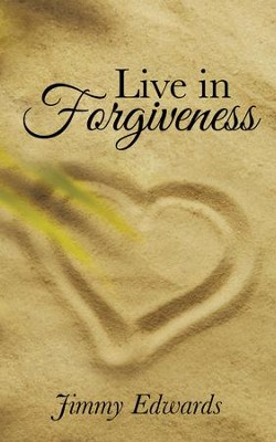 Live in Forgiveness - eBook  -     By: Jimmy Edwards