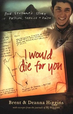 I Would Die for You  -     By: Brent Higgins, Deanna Higgins