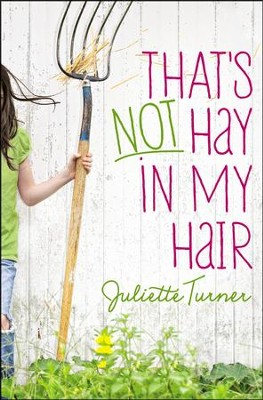 That's Not Hay in My Hair  -     By: Juliette Turner