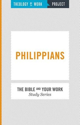 Theology of Work, The Bible and Your Work Study Series: Philippians - eBook  -     Edited By: William Messenger