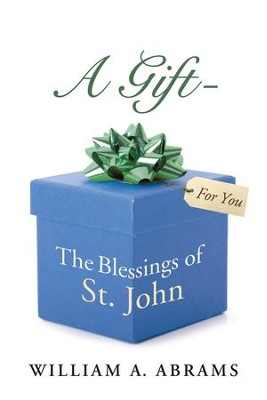 A Gift - The Blessings of St. John - eBook  -     By: William Abrams
