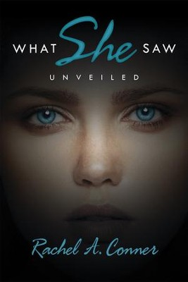 What She Saw: Unveiled - eBook  -     By: Rachel Conner