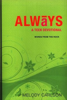 Always: A Teen Devotional  -     By: Melody Carlson