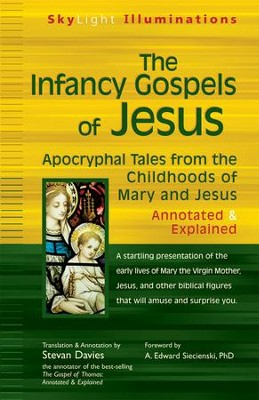 Infancy Gospels of Jesus: Apocryphal Tales from the Childhoods of Mary and Jesus Annotated & Explained  -     By: Stevan Davies, A. Edward Siecienski