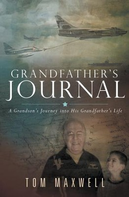 Grandfathers Journal: A Grandsons Journey into His Grandfathers Life - eBook  -     By: Tom Maxwell