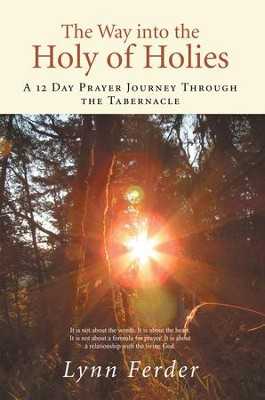 The Way into the Holy of Holies: A 12 Day Prayer Journey Through the Tabernacle - eBook  -     By: Lynn Ferder