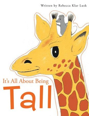 Its All About Being Tall - eBook  -     By: Rebecca Klar Lusk