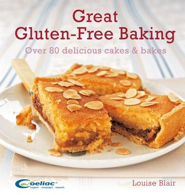 Great Gluten-Free Baking: Over 80 delicious cakes and bakes / Digital original - eBook  -     By: Louise Blair