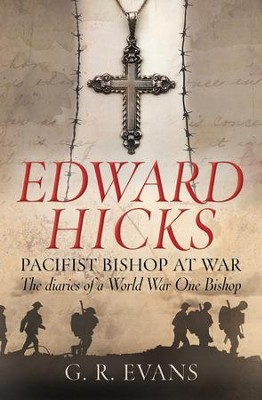 Edward Hicks: Pacifist Bishop at War - eBook  -     By: G.R. Evans