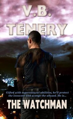 The Watchman - eBook  -     By: V.B. Tenery