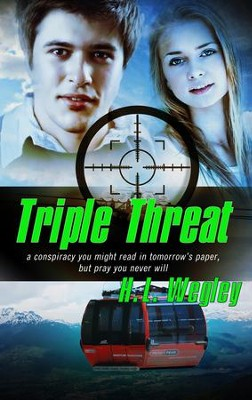 Triple Threat - eBook  -     By: H.L. Wegley