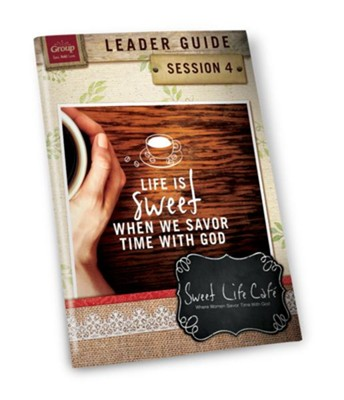 Sweet Life Café Session 4 Leader Guide   -