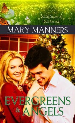 Evergreens and Angels: Novelette - eBook  -     By: Mary Manners