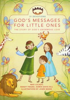 God's Messages for Little Ones  -     By: Max Lucado, Randy Frazee & Karen Davis Hill