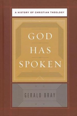 God Has Spoken: A History of Christian Theology - eBook  -     By: Gerald Bray