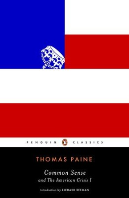 Common Sense: and The American Crisis I - eBook  -     By: Thomas Paine, Richard Beeman