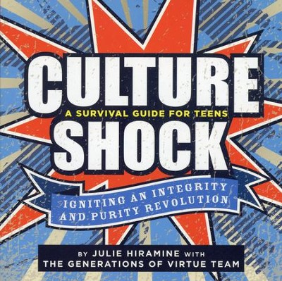 Culture Shock: A Survival Guide for Teens   -     By: Generations of Virtue