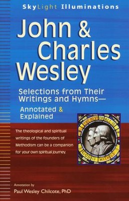 John and Charles Wesley: Selections from Their Writings and Hymns-Annotated and Explained  -     By: Paul W. Chilcote