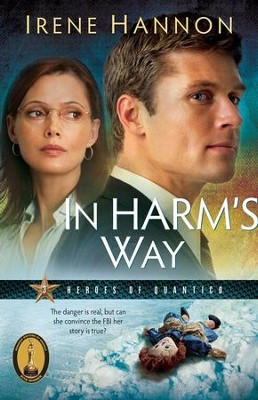 In Harm's Way, Heroes of Quantico Series #3   -     By: Irene Hannon