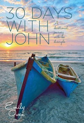 30 Days with John: A Devotional Journey with the Disciple - eBook  -     By: Owen Emily